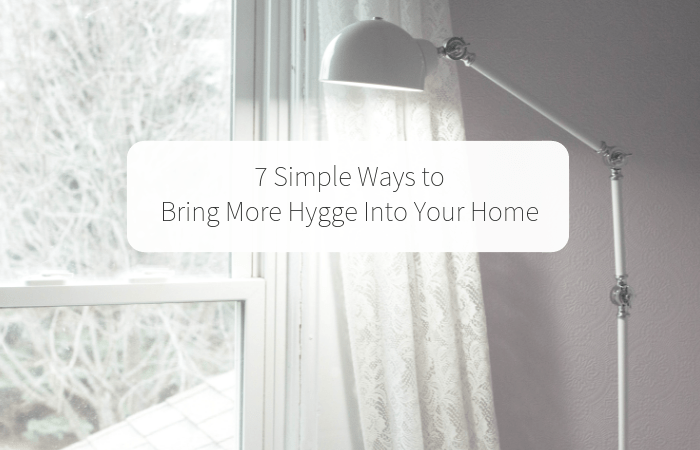 7 Simple Ways to Bring More Hygge Into Your Home