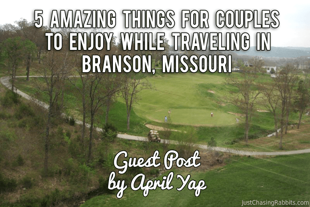 Guest Post: 5 Amazing Things for Couples to Enjoy While Traveling in Branson, Missouri