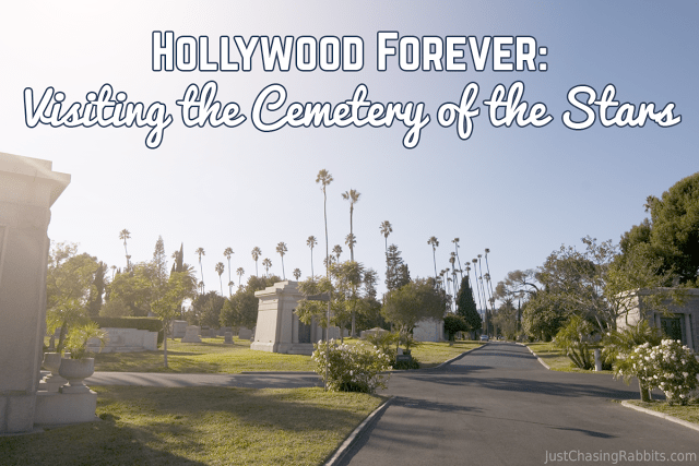 Hollywood Forever: Visiting the Cemetery of the Stars