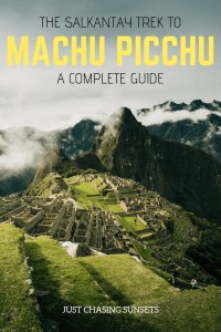 The Complete Guide to the Salkantay Trek to Machu Picchu