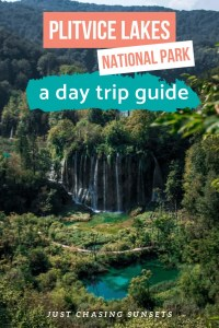 Plitvice Lakes National Park a day trip guide