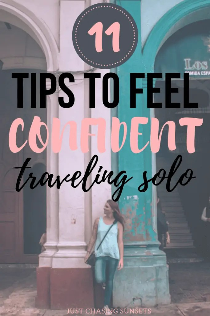 11 tips to feel confident traveling alone for the first time