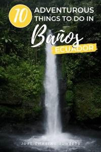 10 Adventures to have in Baños, Ecuador