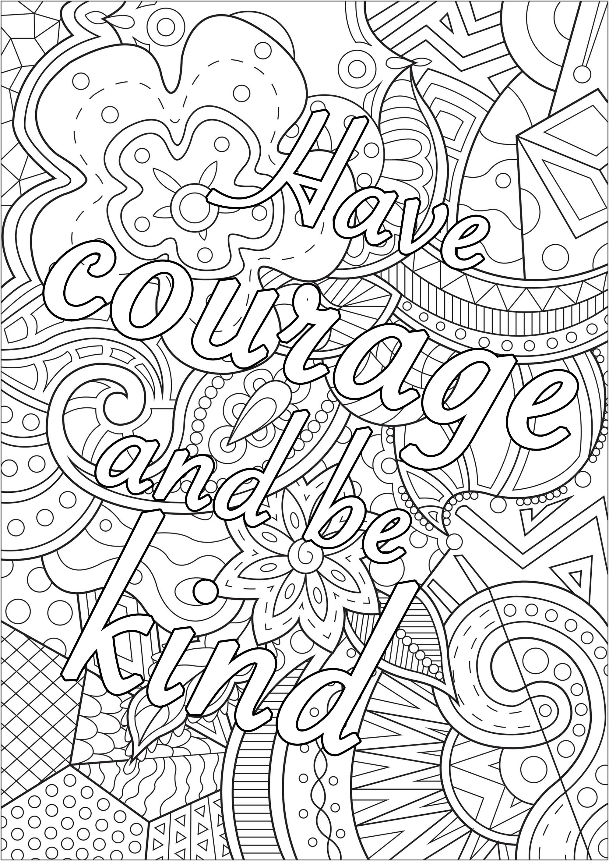 Have Courage And Be Kind Positive Inspiring Quotes Adult Coloring Pages
