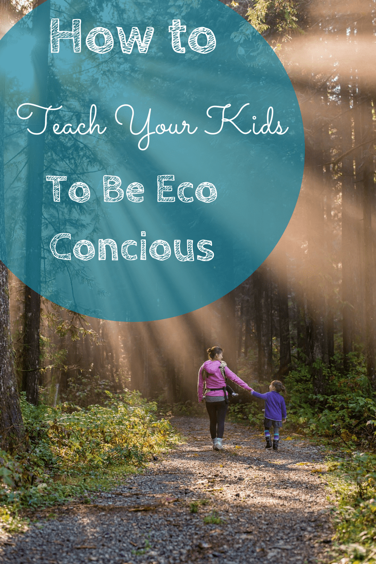 How to teach your kids to be eco-concious
