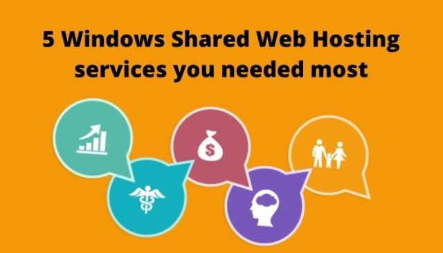 5 Windows Shared Web Hosting services you needed most