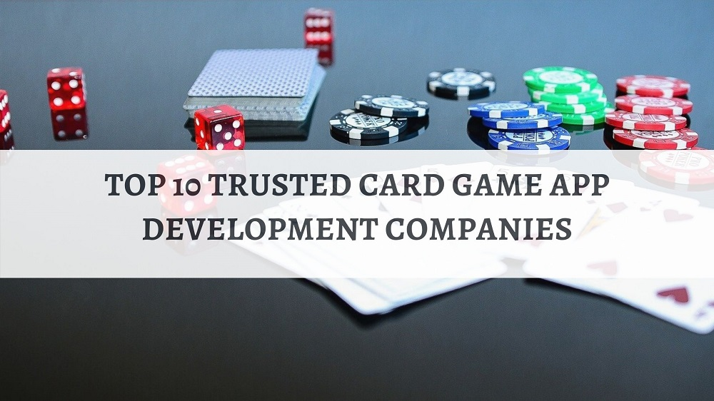 Top 10 Card Game App and Software Development Companies