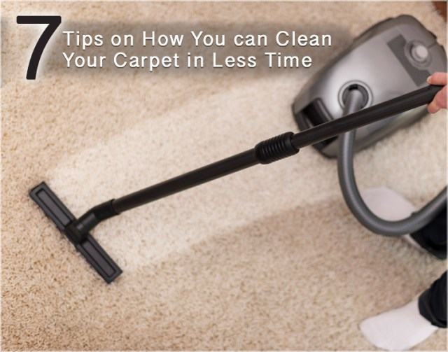 7 Tips on How You can clean your carpet in less time