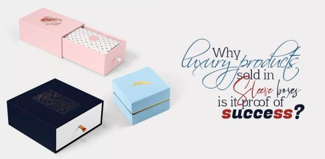 Why Luxury Products Sold in Sleeve Boxes is it Proof of Success?