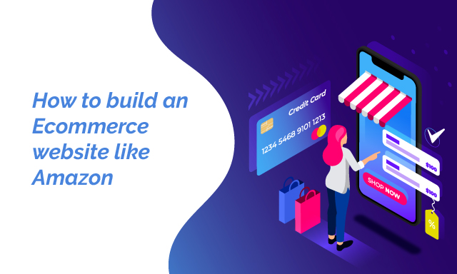 How to build an eCommerce website like Amazon