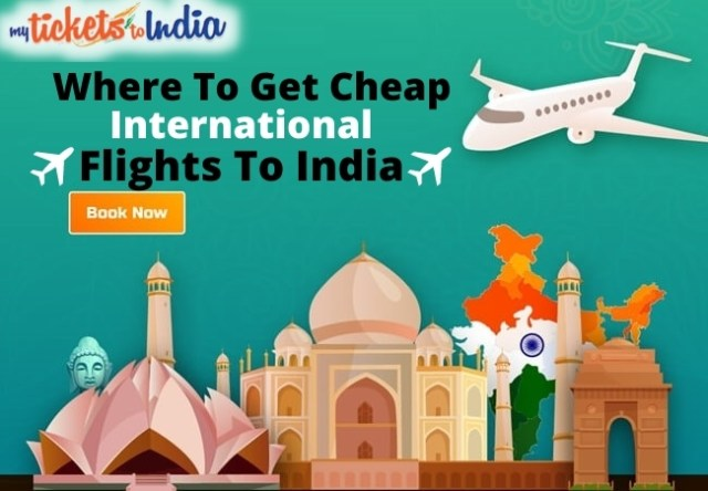 Where To Get Cheap International Flights To India At A Low Price