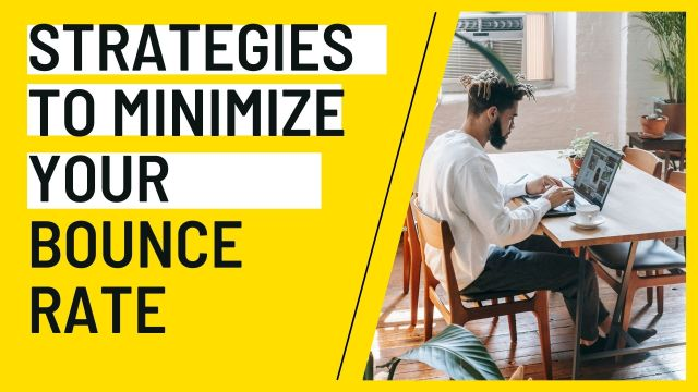 Strategies to Minimize Your Bounce Rate