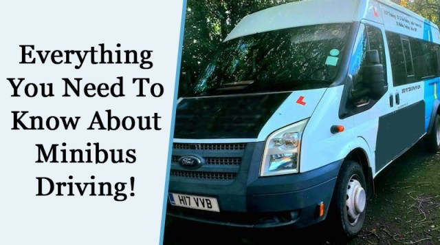 Everything you need to know about Minibus driving!