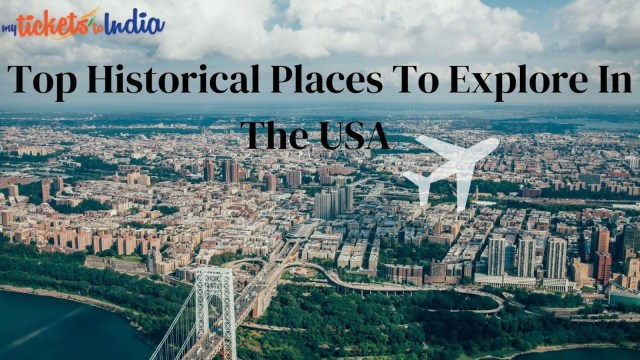 Top Historical Places To Explore In The USA