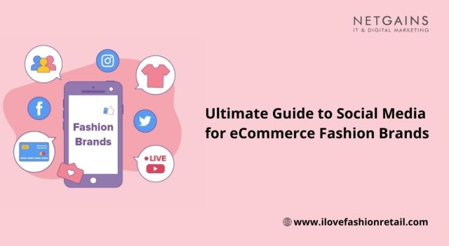 The Ultimate Guide to Social Media for eCommerce Fashion Brands
