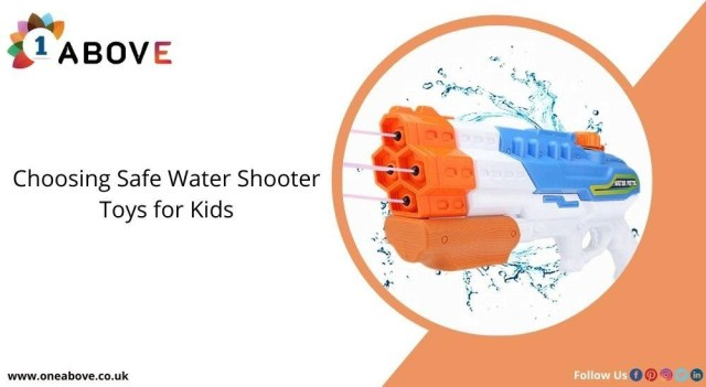 Choosing Safe Water Shooter Toys For Kids