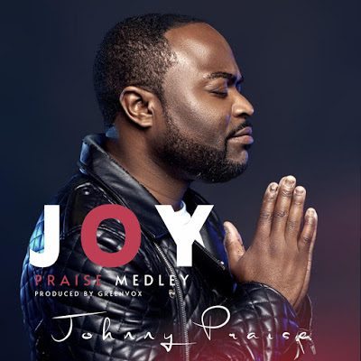 ExternalLink_joy-praise-medley-ARtcover Joy Praise Medley – Johnny Praise  [Mp3 Download]