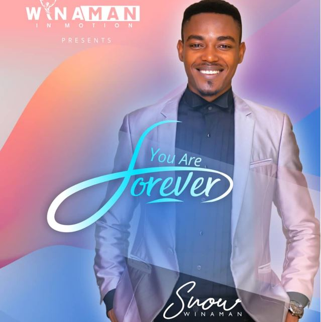 snow-winaman-you-are-forever [MP3 DOWNLOAD] You are Forever - Snow Winaman