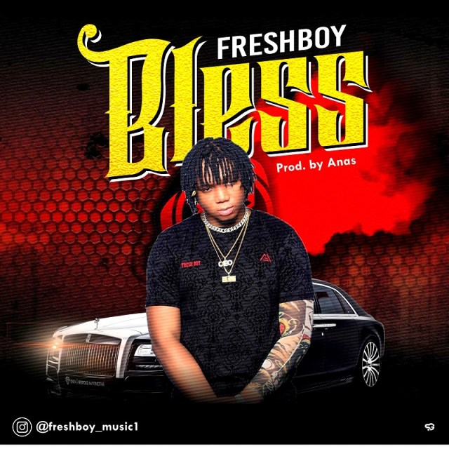 freshboy_bless1-2 [MP3 DOWNLOAD] Bless – Freshboy