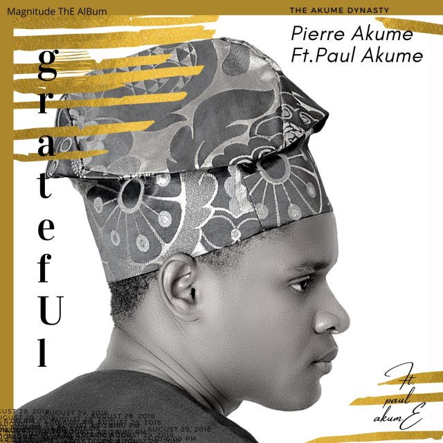 E1F36E11-019E-4D1B-BD76-02A6DA00E41C [MP3 DOWNLOAD] Grateful - Pierre Akume Ft. Paul Akume