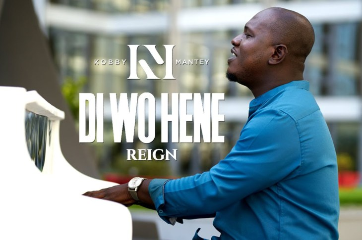 [Music + Video] Di wo hene (Reign) - Kobby Mantey