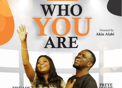 [Video] Who You Are – Tinuade Ft. Preye Odede