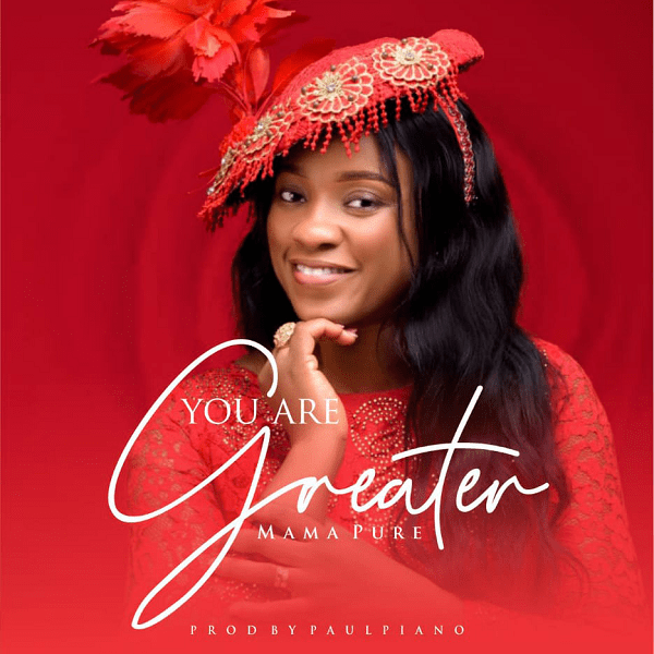 You Are Greater - Mama Pure
