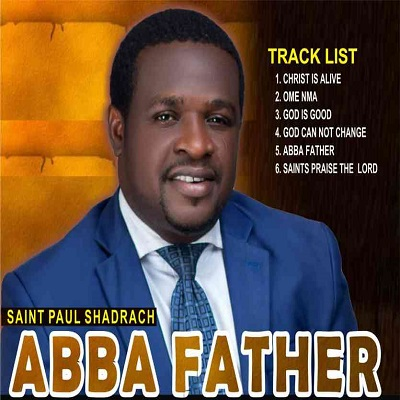 DOWNLOAD Abba Father – Saint Paul Shadrach [MP3, ALBUM]