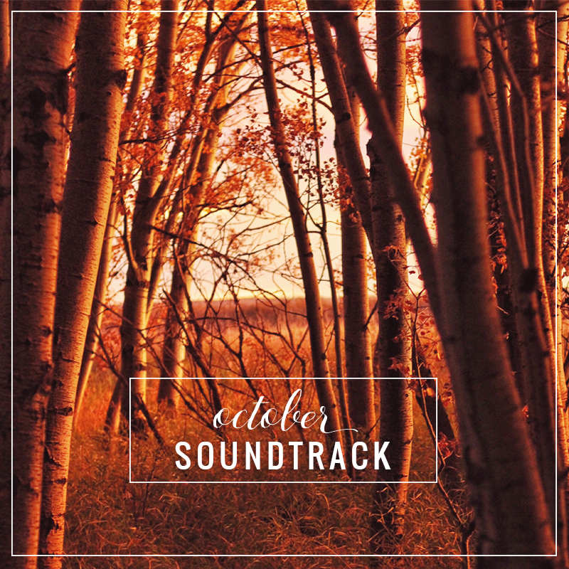 October Soundtrack // JustineCelina.com
