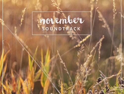 November 2015 Soundtrack // JustineCelina.com