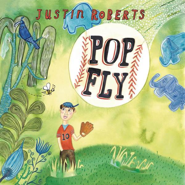 Pop Fly Album by musician Justin Roberts