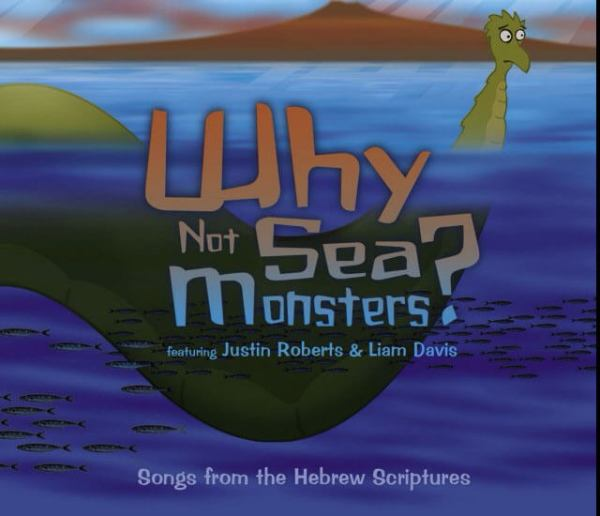 Why Not Sea Monsters? Songs From The Hebrew Scriptures, Album by musician Justin Roberts