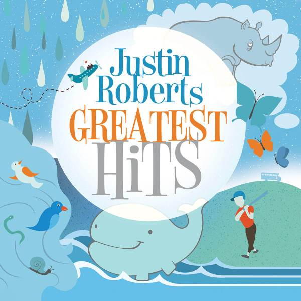 Greatest Hits Album by musician Justin Roberts