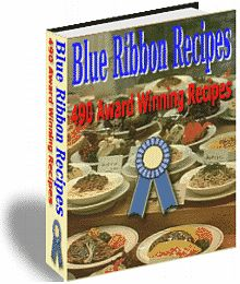 Get Your Free Copy of BLUE RIBBON RECIPES Today!