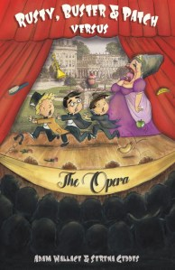 Review: Rusty, Buster and Patch Versus the Opera