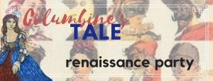 The Columbine's Tale Renaissance Party Event Details