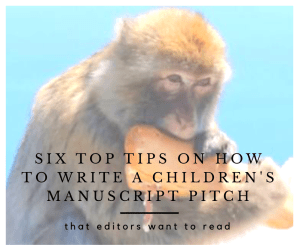 Six Top Tips on How to Write Children's Manuscript Pitches - That Editors Want to Read