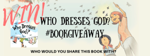 Who Dresses God? #BookGiveaway