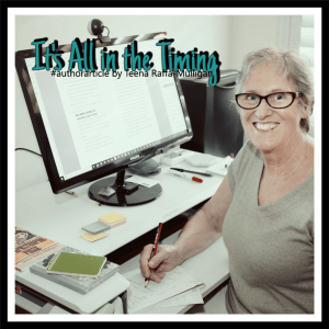 It's All In the Timing - by Teena Raffa-Mulligan