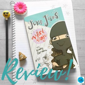 #BookReview: Juno Jones Word Ninja by Kate Gordon