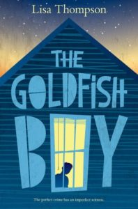 Book review: The Goldfish Boy, by Lisa Thompson