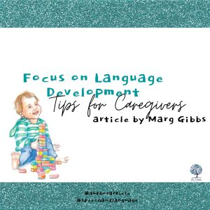 Focus on Language Development: Tips for Caregivers by Marg Gibbs