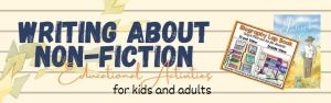 Writing About Non-Fiction: Educational Tasks for Children and Adults!