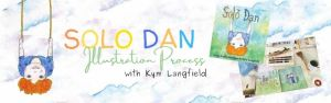 The Illustration Process for Solo Dan with Kym Langfield