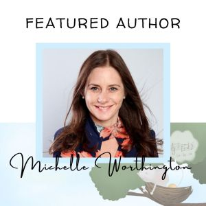 Welcoming Award-Winning Author Michelle Worthington and her Gentle Stories for Children