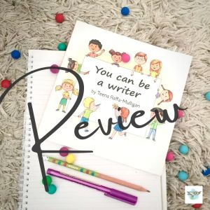 #BookReview: You Can Be A Writer by Teena Raffa-Mulligan