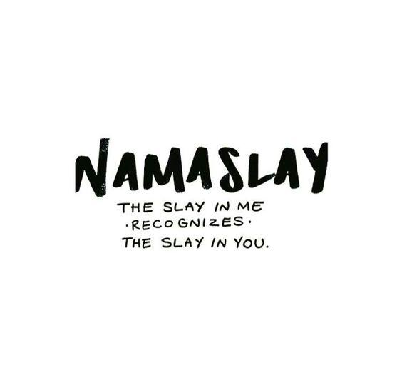 Namaslay.