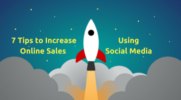 7 Tips to Increase Online Sales Using Social Media