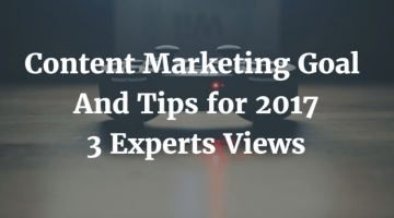 Content Marketing Goal And Tips for 2017