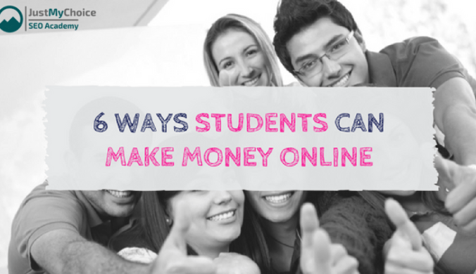 6 WAYS STUDENTS CAN MAKE MONEY ONLINE